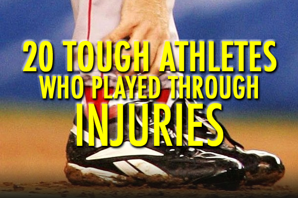 athletes who played through injuries