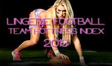 Lingerie Football Team Hotness Index 2013