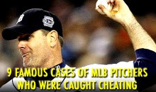 9 Famous Cases of MLB Pitchers Who Were Caught Cheating