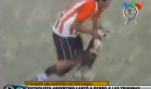 A-Hole Argentine Soccer Player Gets Red Card for Animal Cruelty (Video)