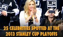 25 Celebrities Spotted at the 2013 Stanley Cup Playoffs