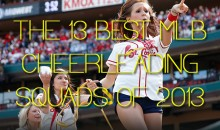 The 13 Best MLB Cheerleading Squads of 2013