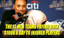 The 13 MLB Teams Paying Over $100K a Day to Injured Players
