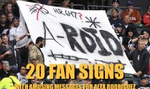 20 Fan Signs with Amusing Messages for Alex Rodriguez