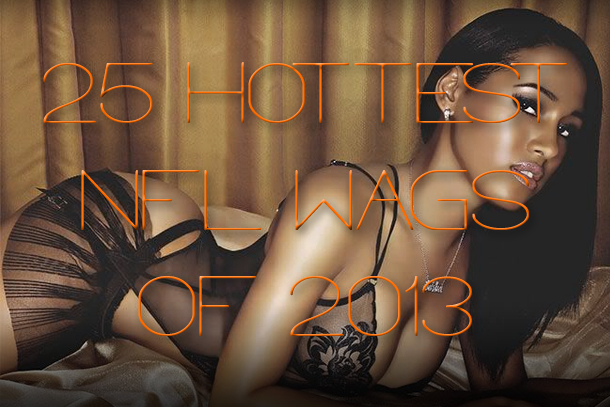 Hottest NFL WAGs 2013