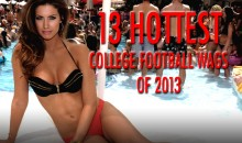 13 Hottest College Football WAGs of 2013
