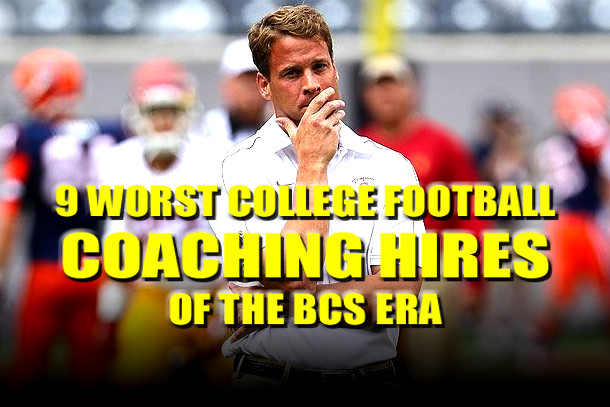 worst college football coaching hires bcs era