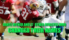 Dante Hitner and 17 Other Athletes Who Changed Their Names