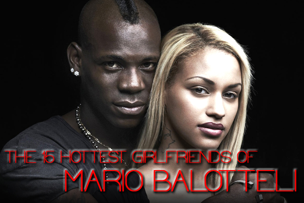 mario balotteli girlfriends
