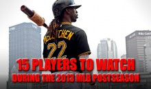 15 Players to Watch During the 2013 MLB Postseason