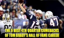 The 9 Best 4th Quarter Comebacks of Tom Brady's Hall of Fame Career