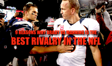 9 Reasons Why Brady vs. Manning is the Best Rivalry in the NFL