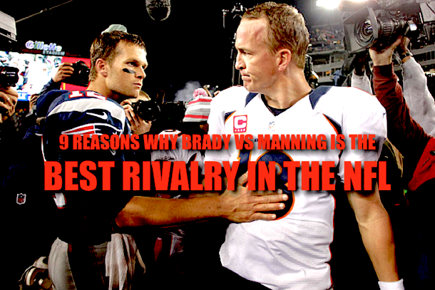 Tom Brady Peyton Manning Rivalry (best rivalry in the nfl)