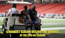 15 Biggest Season-Destroying Injuries of the 2013 NFL Season