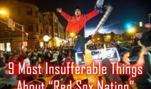 "9 Most Insufferable Things About ""Red Sox Nation"""