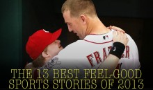 The 13 Best Feel-Good Sports Stories of 2013