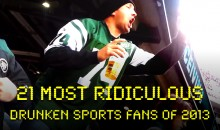 21 Most Ridiculous Drunken Sports Fans of 2013