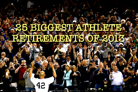 biggest athlete retirements 2013 (athletes who retired in 2013)