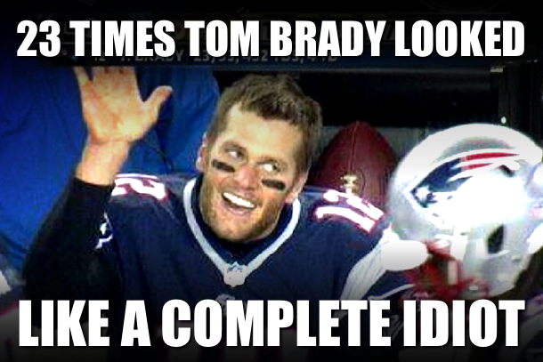 tom brady looking like an idiot