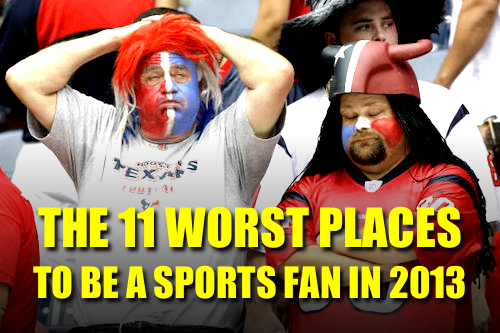 worst places to be a sports fan in 2013 (worst sporst cities 2013)