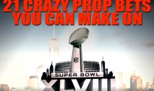 21 Crazy Prop Bets You Can Make on Super Bowl XLVIII