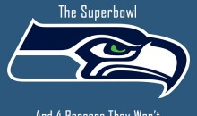 5 Reasons The Seahawks Will Win The Superbowl, And 4 Reasons They Won't