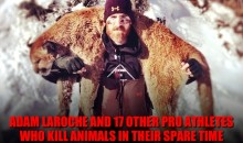Adam LaRoche and 17 Other Pro Athletes Who Kill Animals in Their Spare Time