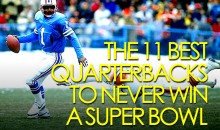 The 11 Best Quarterbacks Never to Win a Super Bowl