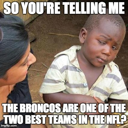 5 so you're tellimg me two best teams in nfl - broncos super bowl commercials