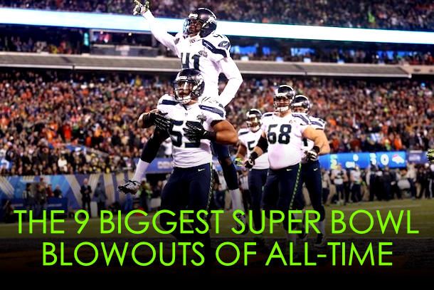 biggest super bowl blowouts