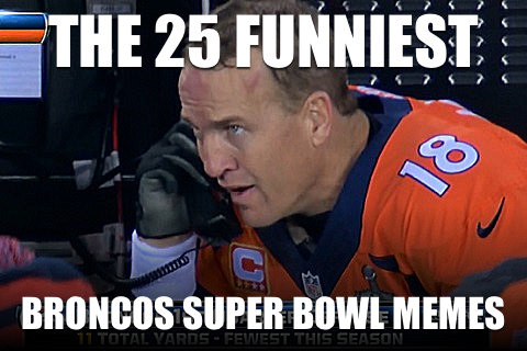 funniest best broncos super bowl memes