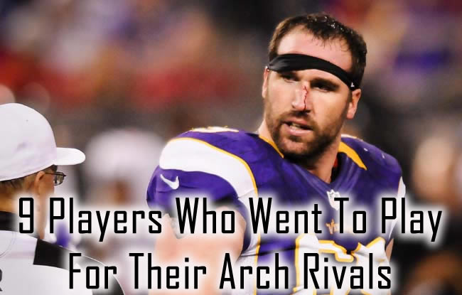 9 Players Who Went To Play For Their Arch Rivals Jared Allen
