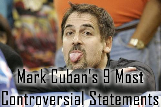 Mark Cuban's 9 Most Controversial Statements