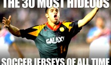 The 30 Most Hideous Soccer Jerseys of All Time