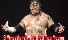 9 Wrestlers Who Died Too Young