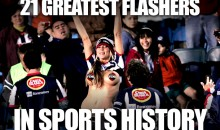 21 Greatest Flashers in Sports History