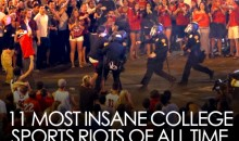 11 Most Insane College Sports Riots of All Time
