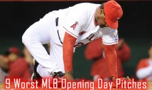 9 Worst MLB Opening Day Pitches