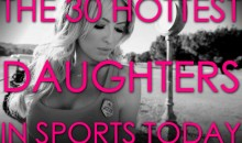 The 30 Hottest Daughters in Sports