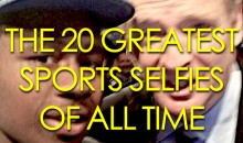The 20 Greatest Sports Selfies of All Time