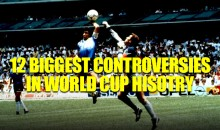 The 12 Biggest Controversies in World Cup History