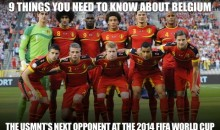 9 Things You Need to Know About Belgium, the USMNT's Next Opponent at the 2014 FIFA World Cup