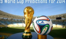 9 World Cup Predictions For 2014