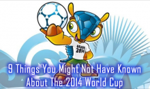 9 Things You Might Not Have Known About The 2014 World Cup
