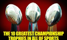 The 10 Greatest Championship Trophies in Sports