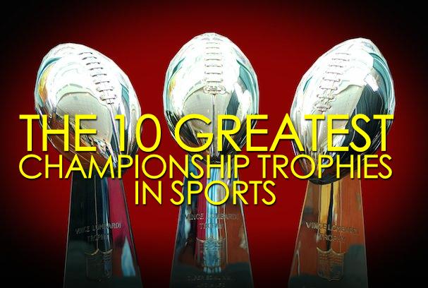 best trophies in sports