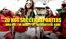 20 Hot Soccer Reporters Who Put the Beauty in the Beautiful Game