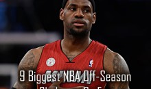9 Biggest NBA Off-Season Shakeups So Far