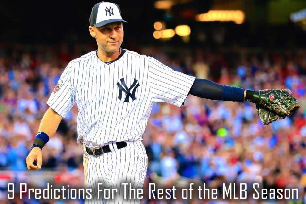 9 Predictions for the Rest of the MLB Season