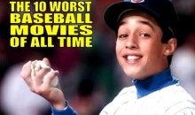 The 10 Worst Baseball Movies of All Time
